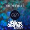 Anna Naklab - SuperGirl (Alex Guerrero Remix)