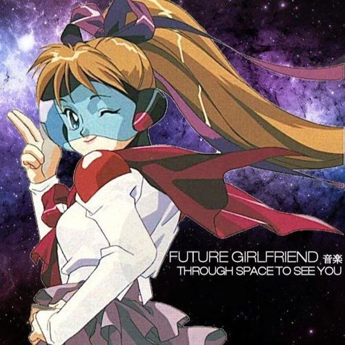 Future Girlfriend 音楽 X 悲しい ANDROID - APARTMENT¶ -_- 今を生きる