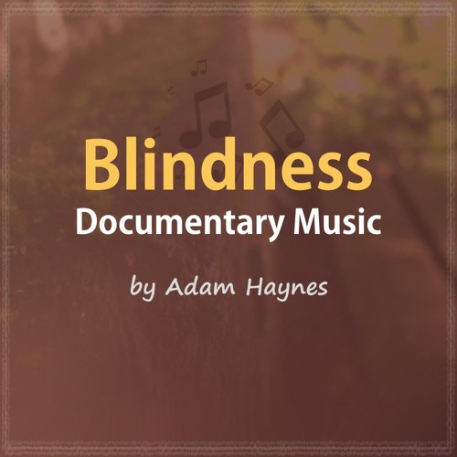 Documentary Score: Blindness - Cue 02