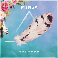 MYNGA - Share My Dreams