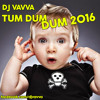 Dj Vavva - Tum Dum Dum 2016 (Original Mix) - youtube.com/djvavva new songs