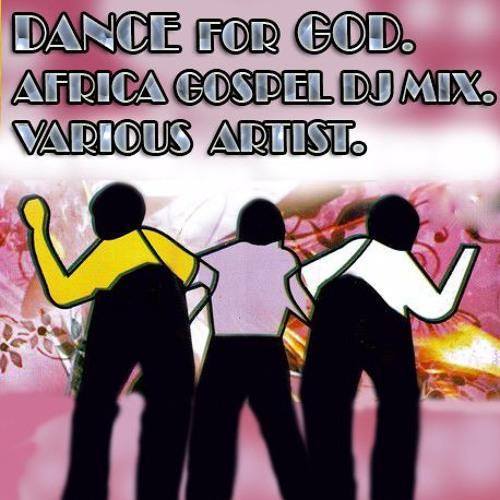 DANCE FOR GOD| DJ MIX | africa-gospel comli com by Nigeria
