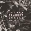 Lauren Aquilina - Echoes (Niklas Ibach Official Remix)