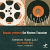 Quantic Presents the Western Transient - Creation (East L.A.)feat. Jimetta Rose