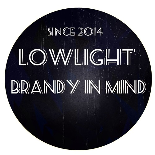 Lowlight -Brandy In Mind