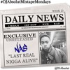 "NAS ""LAST NIGA ALIVE"" EXCLUSIVE UNRELEASED!!! #DJAbsolutMIXTAPEmondays"