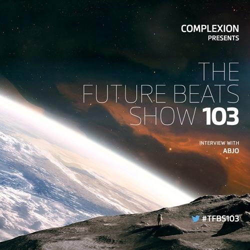 The Future Beats Show 103 + Abjo