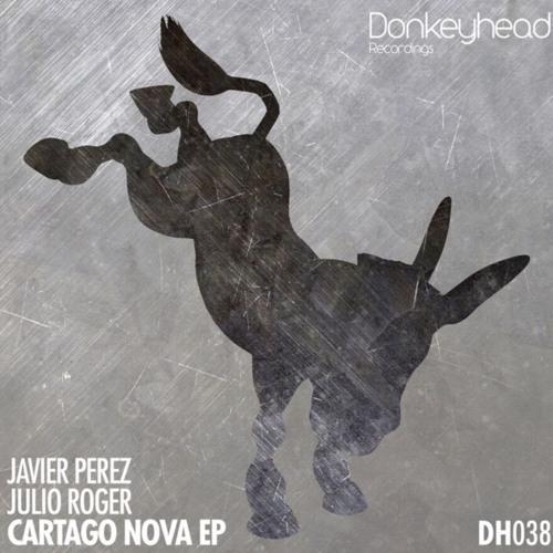 Javier Perez, Julio Roger - Cartago Nova (Orignal Mix)[Donkeyhead Recordings]