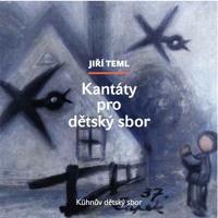 Jiří Teml: Kantáty pro dětský sbor