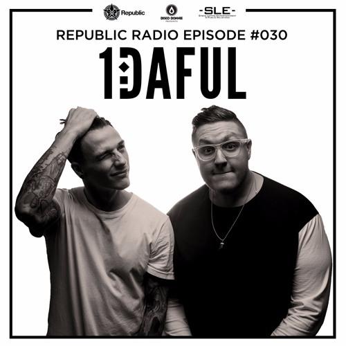 Republic Radio feat. 1DAFUL - Episode #030