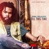 Dre Island - Till This Time [Bread & Butter Riddim | Sam Diggy Music 2016]
