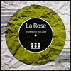 La Rose - Nothing To Lose  (Original Mix) Out Now On Beatport