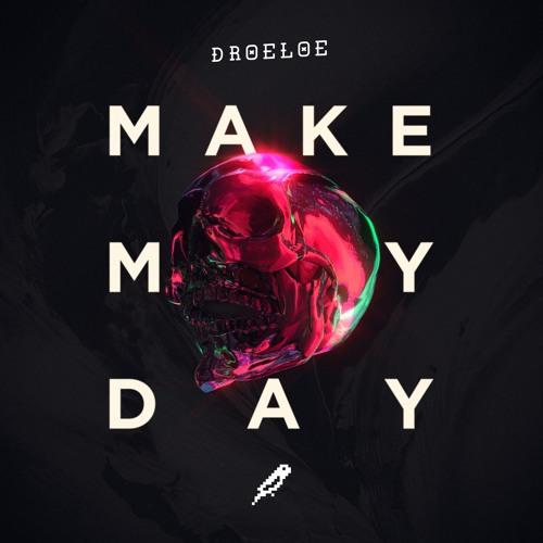 DROELOE - Make My Day