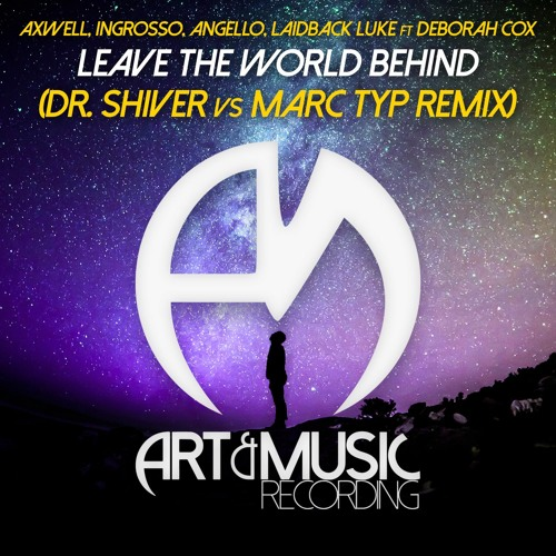 Swedish House Mafia - Leave The World Behind (Dr. Shiver vs Marc Typ Remix)