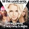 Till The World Ends (Femme Fatale Remix) - Britney ft. Nicki Minaj, Ke$ha