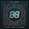 Full Crate Ft. Gia Koka - Son Of A Gun (Radio Mix)