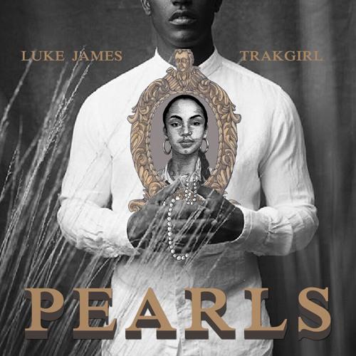 PEARLS - LUKE JAMES PROD. BY TRAKGIRL