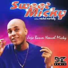 Sweet Micky - Jojo Banm Nouvèl Micky (DZgot Remix)