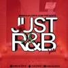 Dj Xlence Presents JUST R&B Vol1