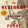 The Revenant by Michael Punke audiobook excerpt