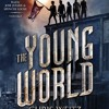 The Young World by Chris Weitz, Read by Spencer Locke and Jose Julian