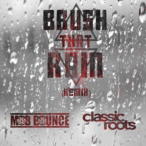 Mob Bounce - Brush That Rain (Classic Roots Remix)