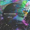 Matt Goddard - Opus Dub - Death Proof Recordings