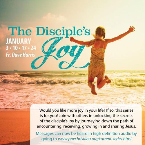 1/10/16 The Disciple's Joy! Receiving Jesus As Your Savior