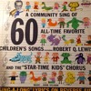 A Community Sing of 60 All-Time Favorite Children's Songs Featuring Robert Q. Lewis