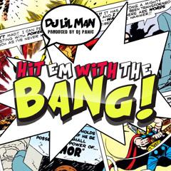 @DJLILMAN973 - Hit Em With The Bang