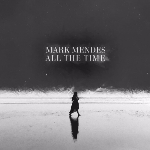Mark Mendes - All The Time (Original Mix)