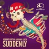Robert Firth X Adriana Lucia - Suddenly (Radio EDIT)