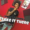 Take It There By: Da Real Gee-Money