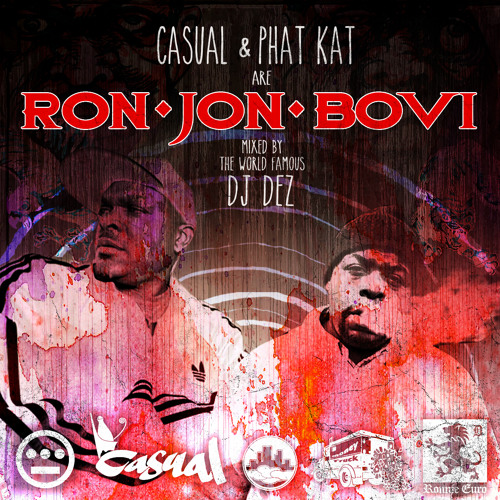 DJ Dez - Casual & Phat Kat are Ron Jon Bovi