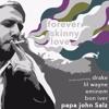 Forever Skinny Love (Bon Iver, Drake, Kanye West, Lil Wayne and Eminem)