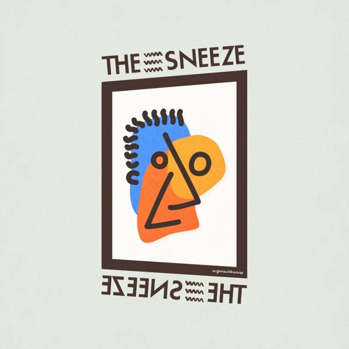 argonaut&wasp - The Sneeze