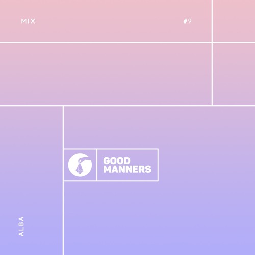 Download Good Manners Mix #9 with Alba