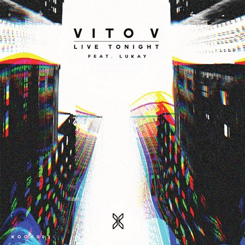 Vito V - Live Tonight (feat. Lukay)