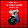 Evil Jokes - Cannon Activated! (Original Mix) [Hungry Koala Records] OUT NOW!