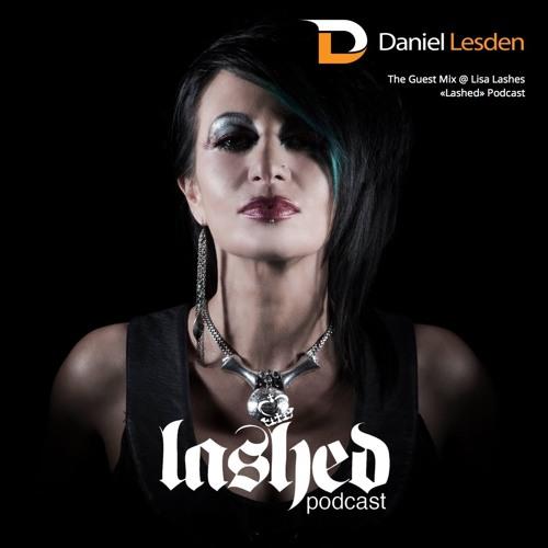 Daniel Lesden - The Guest Mix @ Lisa Lashes Podcast