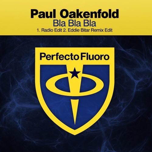 Paul Oakenfold - Bla Bla Bla (Radio Edit)