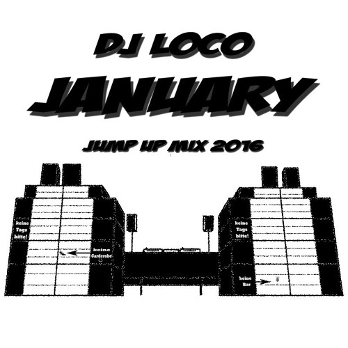 DJ Loco - January JumpUp Mix 2016 - FREE DOWNLOAD