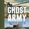 The Ghost Army Of World War II by Rick Beyer and Elizabeth Sayles, Narrated by Tim Stechschulte