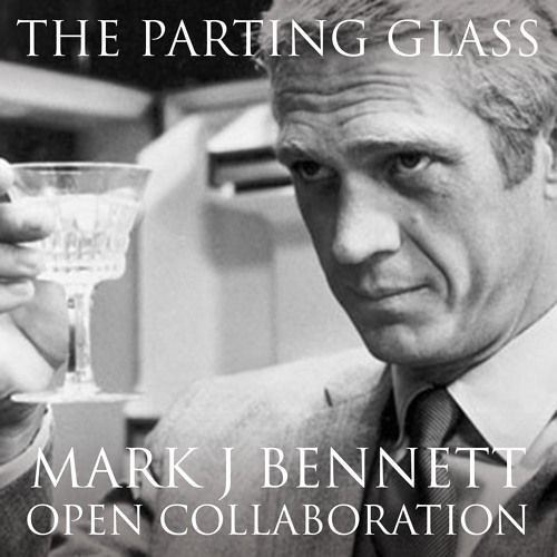 The Parting Glass - Mark J. Bennett With MLucas