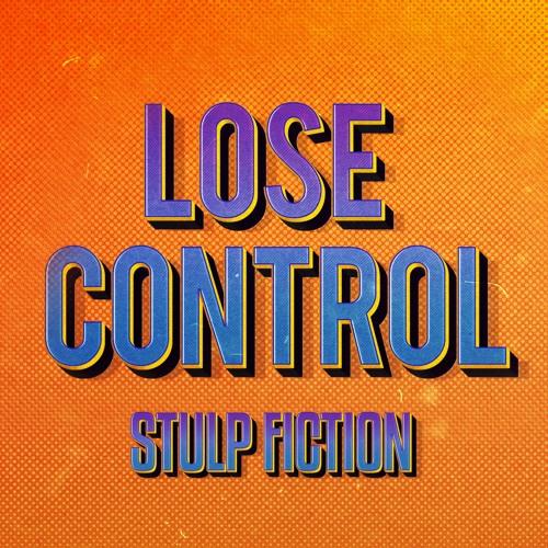 Stulp Fiction - Lose Control