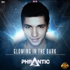 Phrantic - Glowing In The Dark (Official HQ Preview)