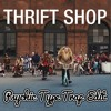Macklemore and Ryan Lewis- Thrift Shop (Psychic Type Remix)
