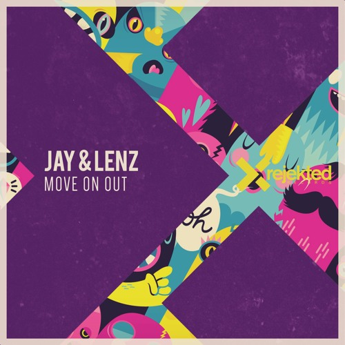JAY & LENZ - MOVE ON OUT