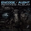 Encode - Aught (Gydra Remix)