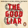 The Good Liar by Nicholas Searle (audiobook edition) read by Martin Jarvis